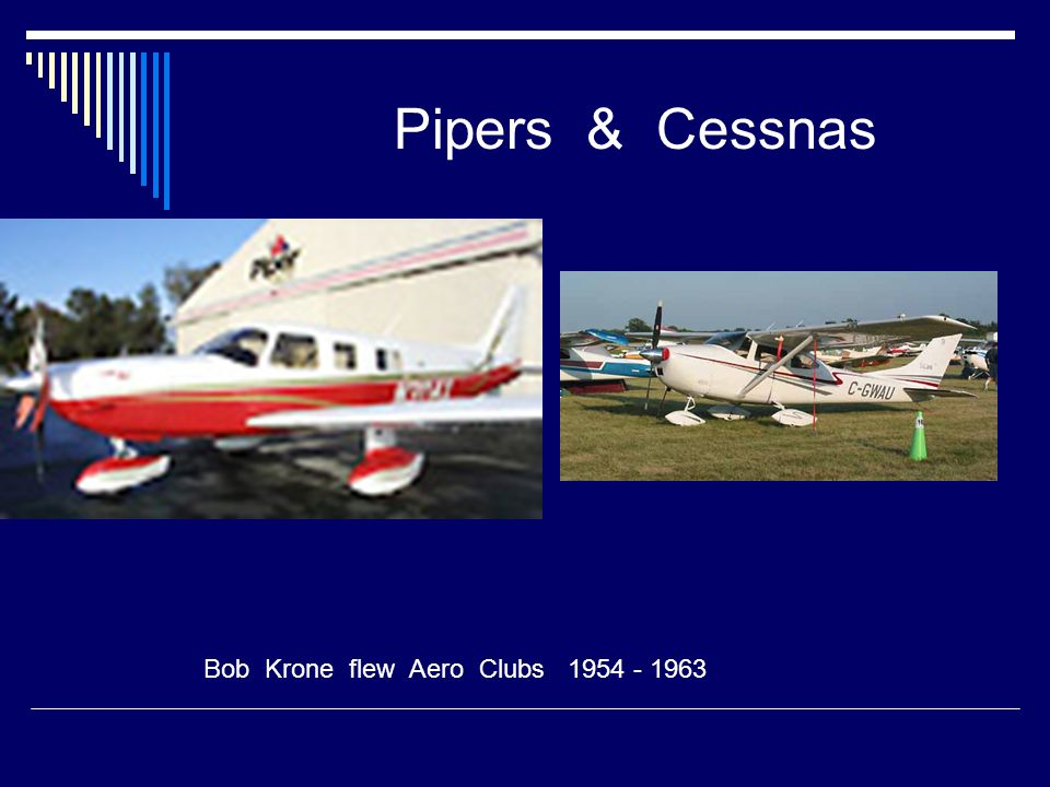 Pipers & Cessnas Bob Krone flew Aero Clubs 1954 - 1963