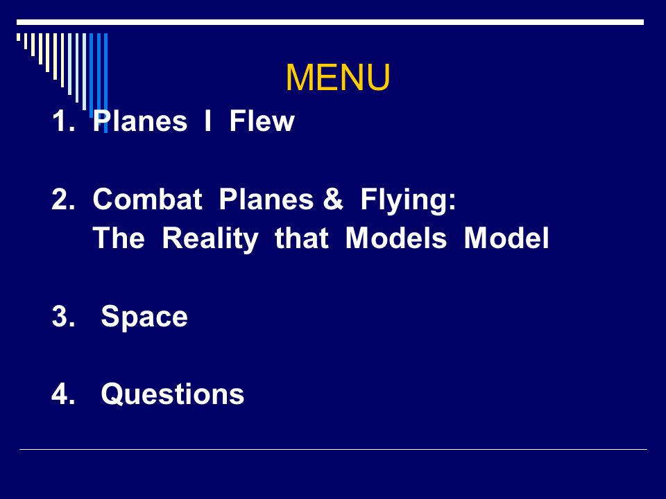 MENU 1. Planes I Flew 2. Combat Planes & Flying: