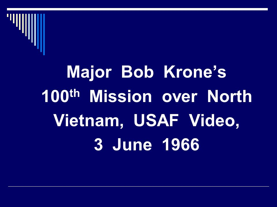 Major Bob Krone's 100th Mission over North Vietnam, USAF Video, 3 June 1966