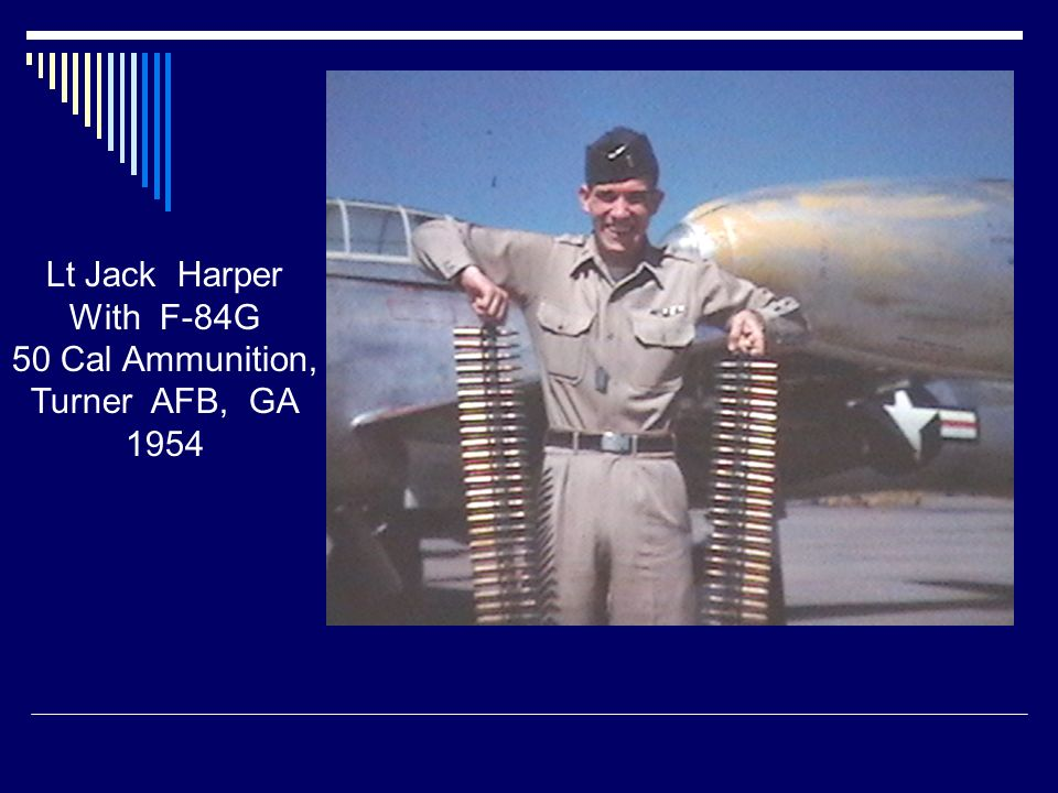 Lt Jack Harper With F-84G 50 Cal Ammunition, Turner AFB, GA 1954