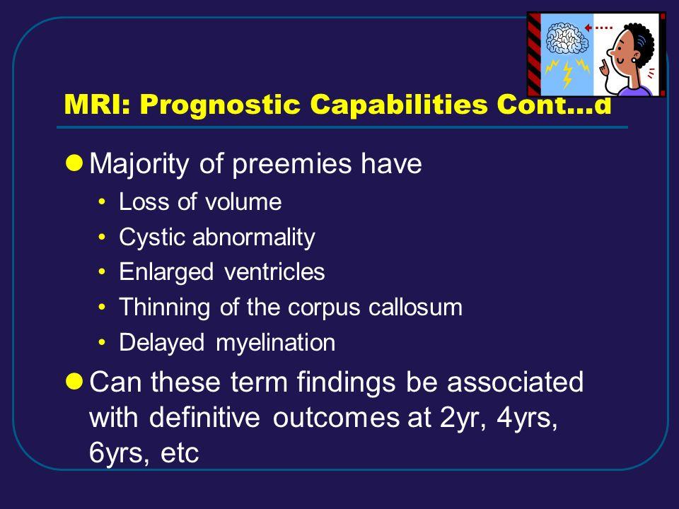 MRI: Prognostic Capabilities Cont…d