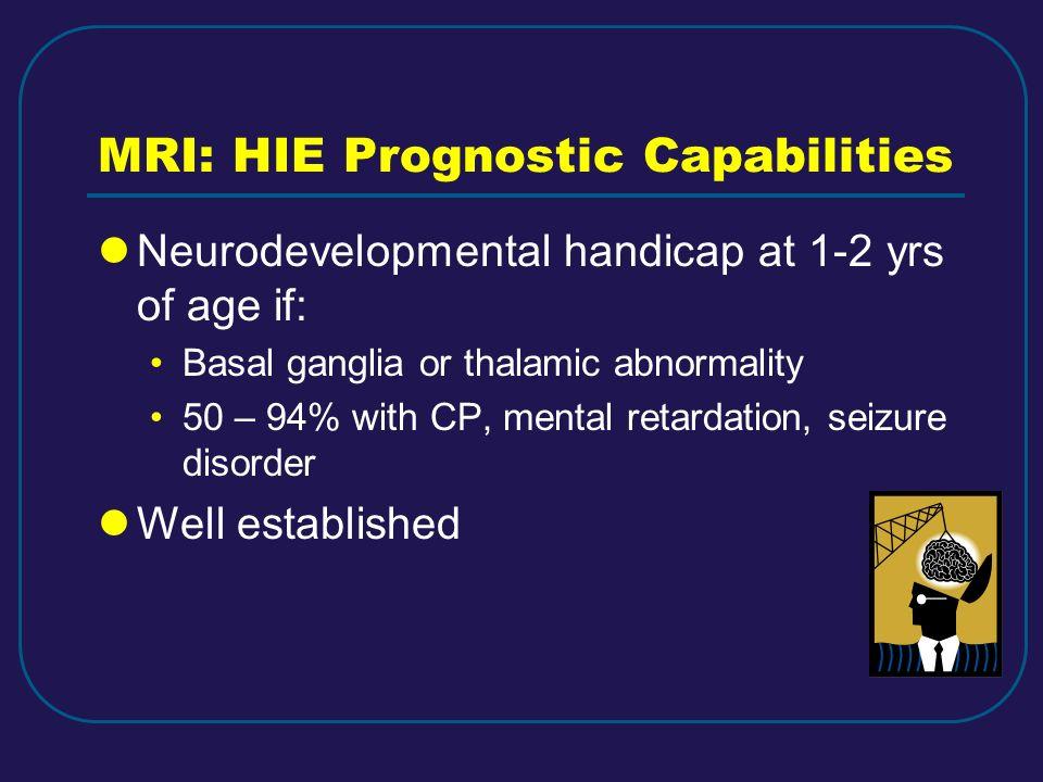 MRI: HIE Prognostic Capabilities