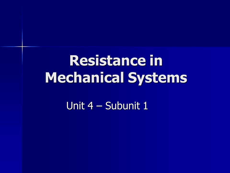 Resistance in Mechanical Systems