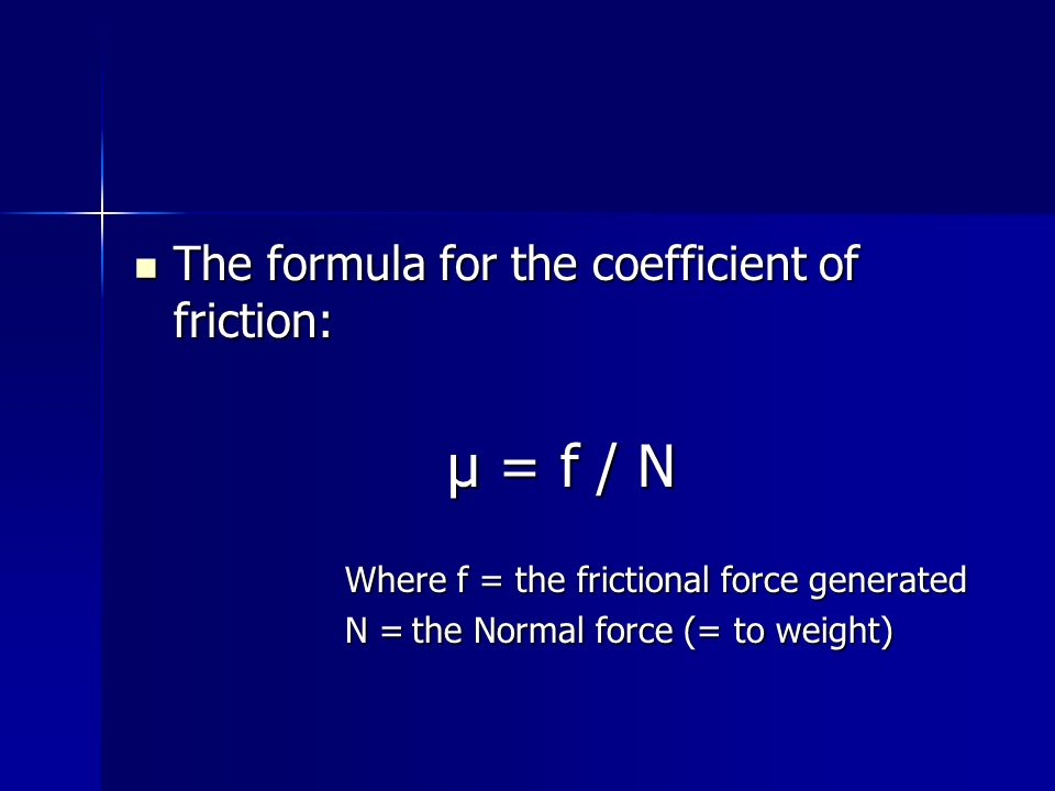 The formula for the coefficient of friction: