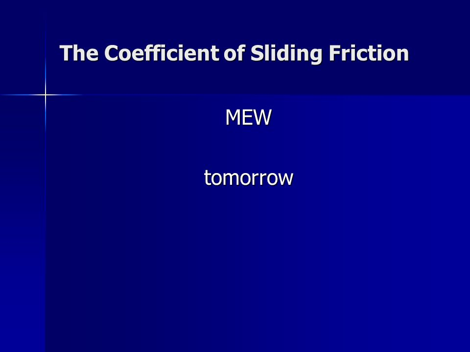 The Coefficient of Sliding Friction