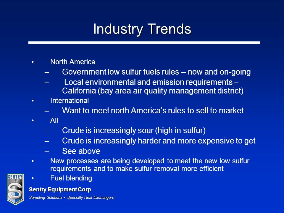 Industry Trends Government low sulfur fuels rules – now and on-going