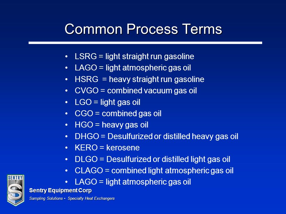 Common Process Terms LSRG = light straight run gasoline
