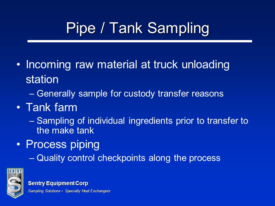 Pipe / Tank Sampling Incoming raw material at truck unloading station