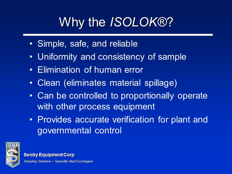 Why the ISOLOK® Simple, safe, and reliable