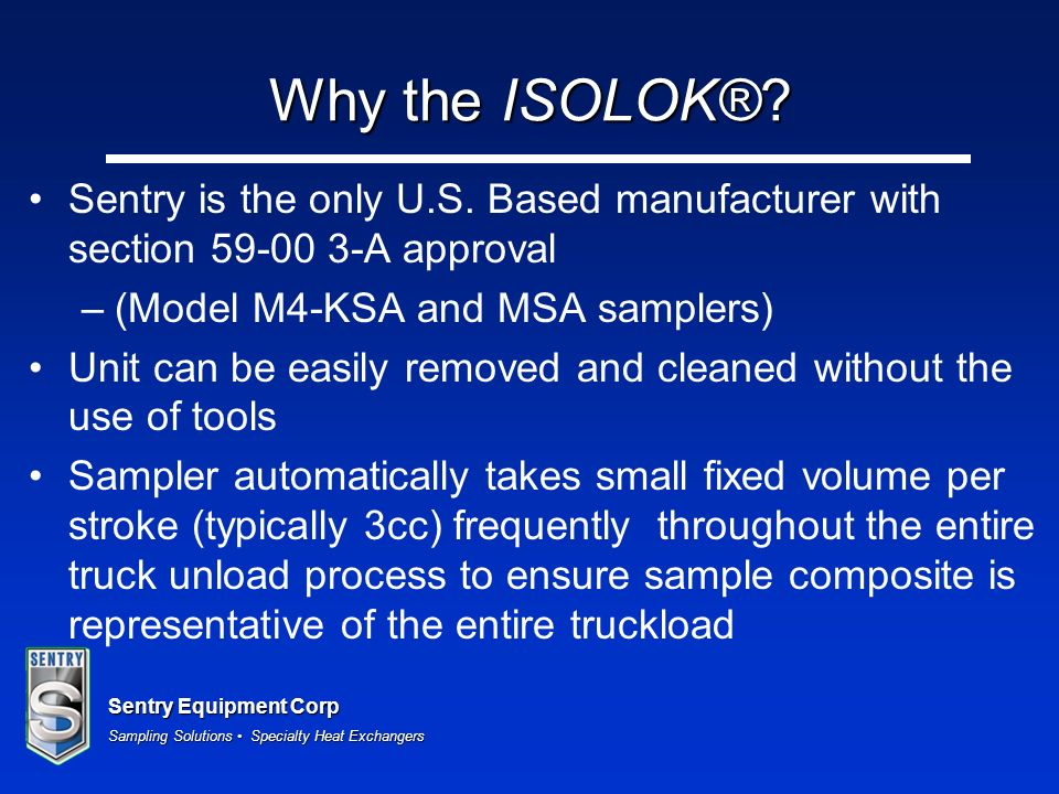 Why the ISOLOK® Sentry is the only U.S. Based manufacturer with section 59-00 3-A approval. (Model M4-KSA and MSA samplers)