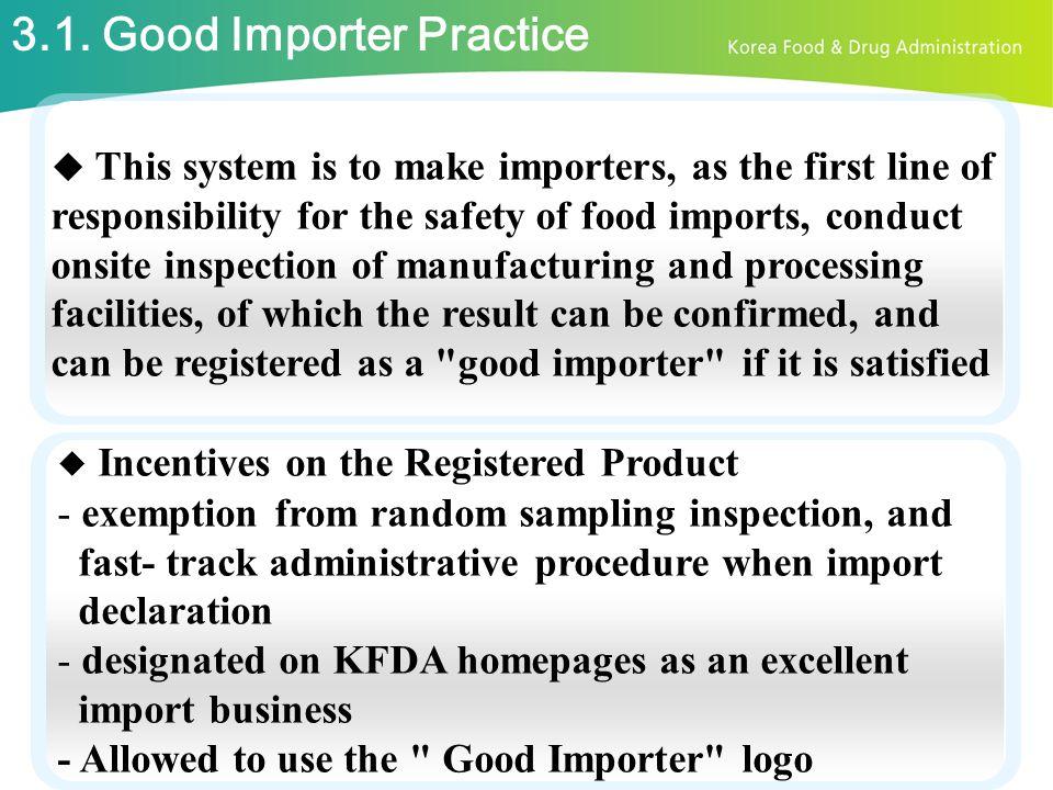 3.1. Good Importer Practice
