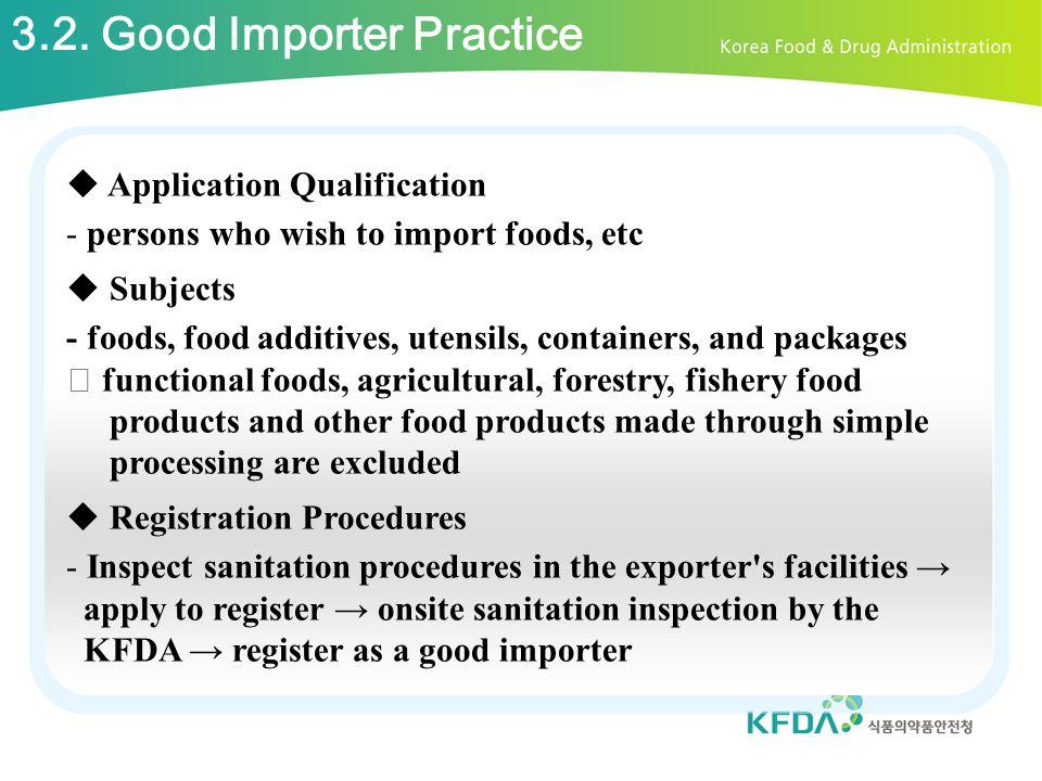 3.2. Good Importer Practice