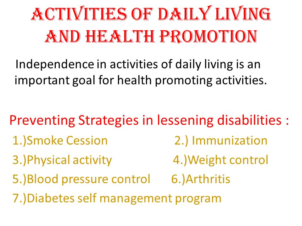 Activities of Daily living and Health Promotion