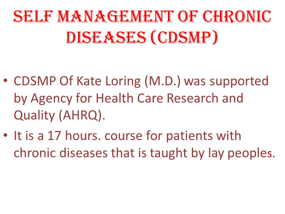 SELF MANAGEMENT OF CHRONIC DISEASES (CDSMP)