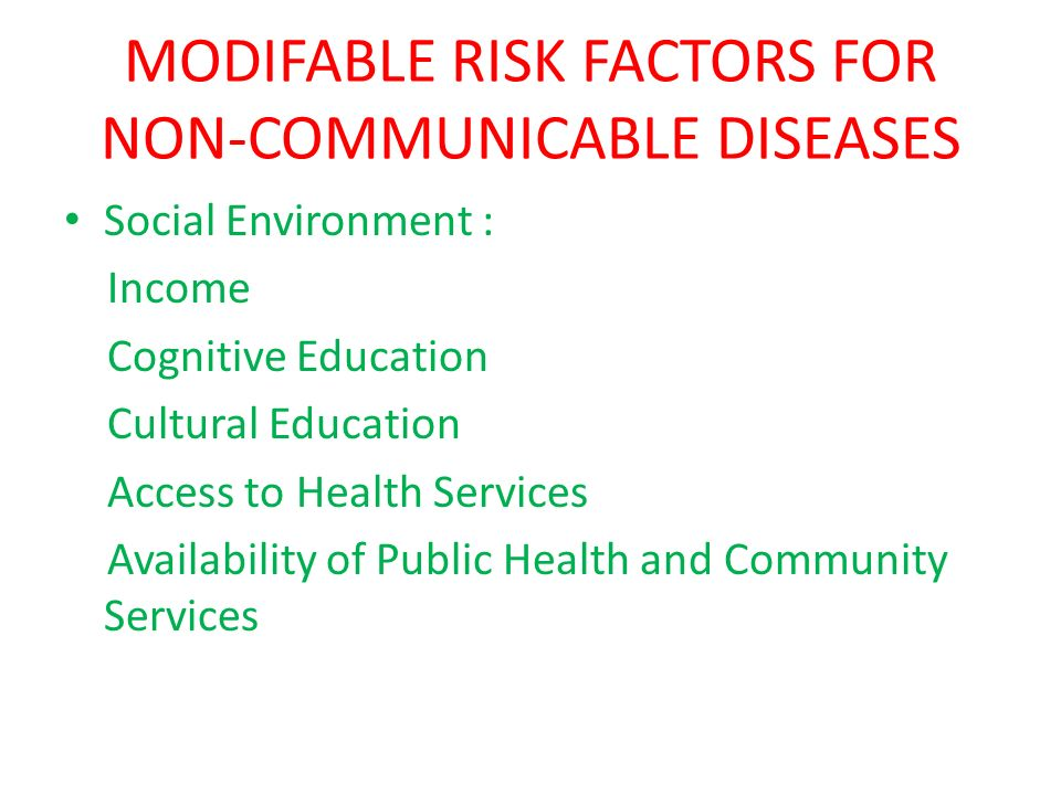 MODIFABLE RISK FACTORS FOR NON-COMMUNICABLE DISEASES