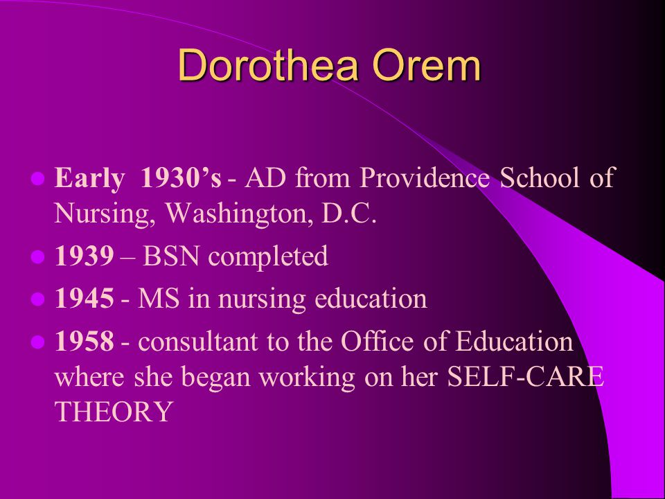 Dorothea Orem Early 1930's - AD from Providence School of Nursing, Washington, D.C. 1939 – BSN completed.