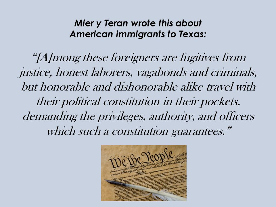 Mier y Teran wrote this about American immigrants to Texas: