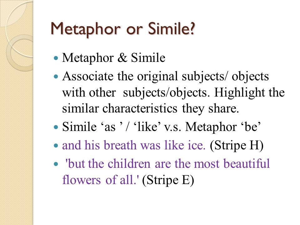 Metaphor or Simile Metaphor & Simile
