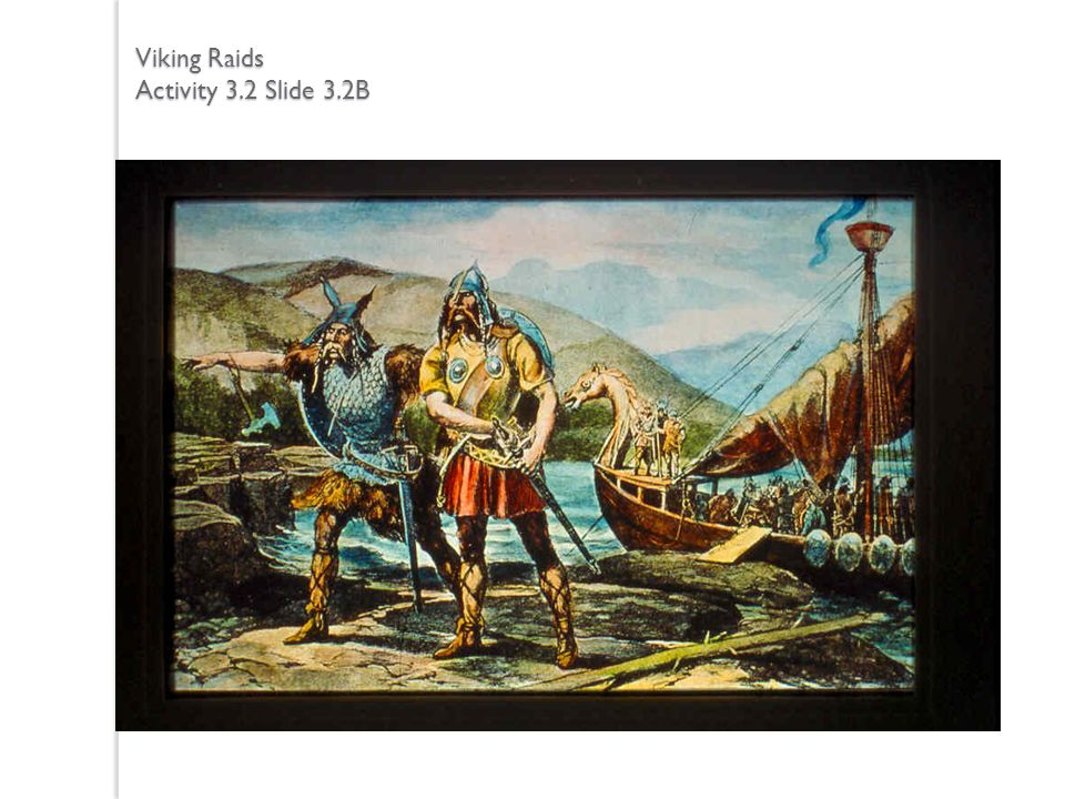 Viking Raids Activity 3.2 Slide 3.2B