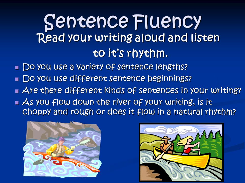 Read your writing aloud and listen