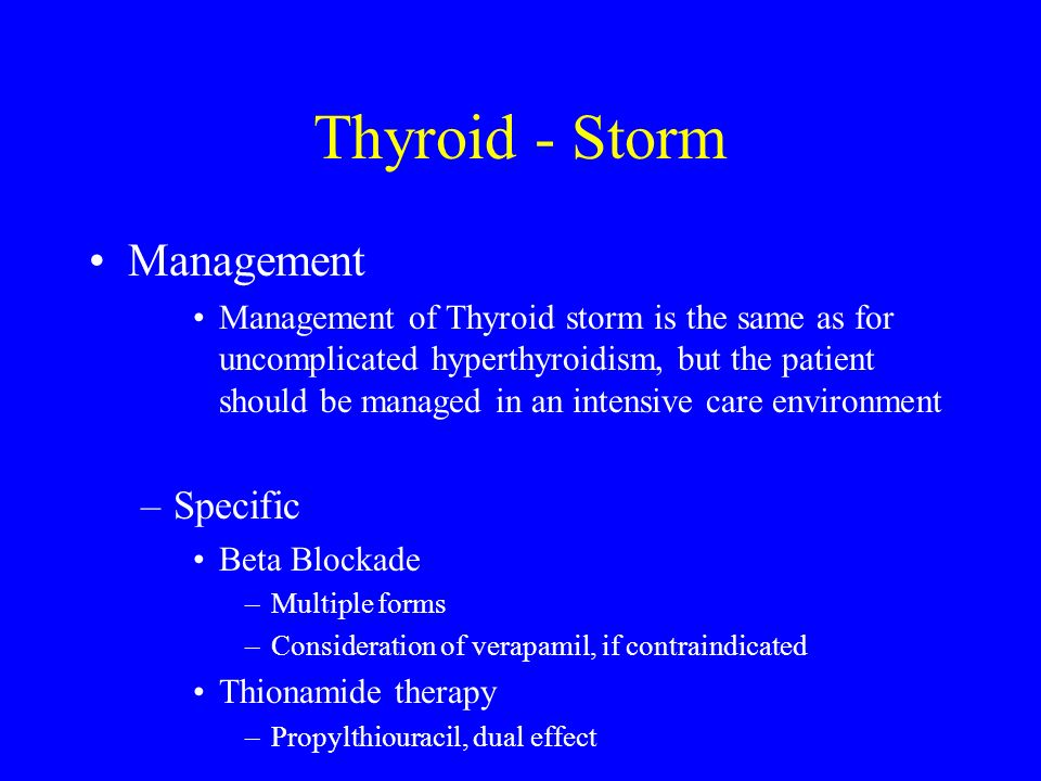 Thyroid - Storm Management Specific