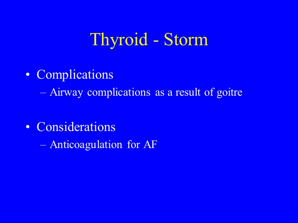 Thyroid - Storm Complications Considerations