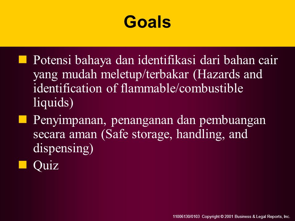 Goals Potensi bahaya dan identifikasi dari bahan cair yang mudah meletup/terbakar (Hazards and identification of flammable/combustible liquids)