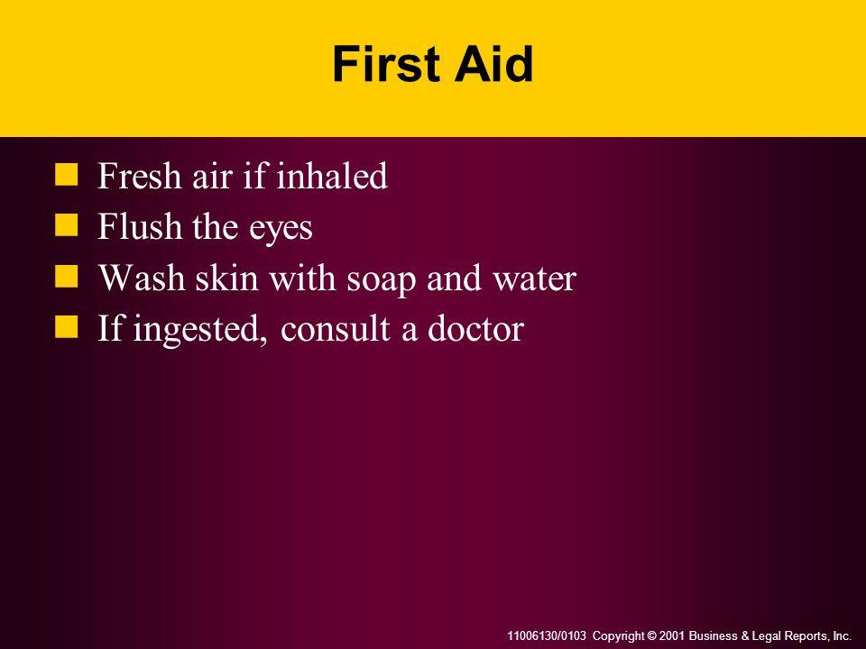 First Aid Fresh air if inhaled Flush the eyes