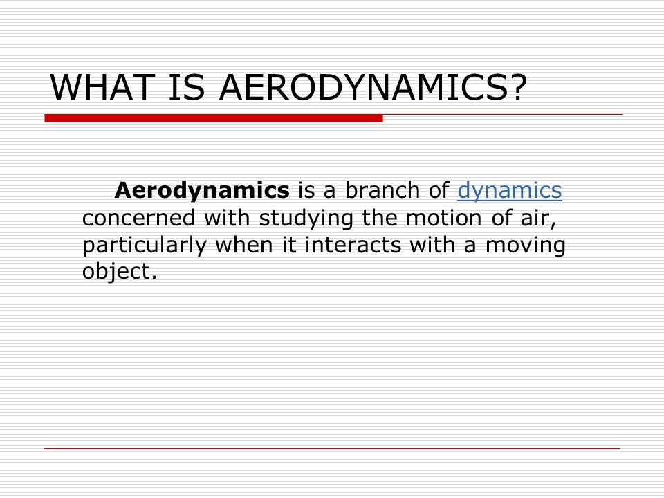 WHAT IS AERODYNAMICS