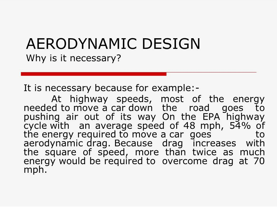 AERODYNAMIC DESIGN Why is it necessary