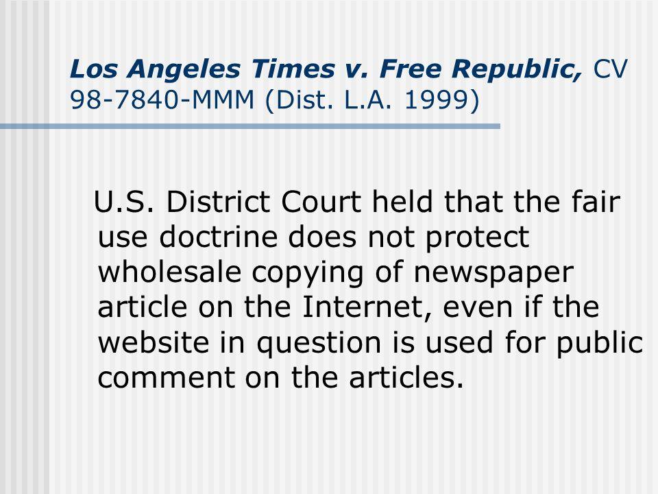 Los Angeles Times v. Free Republic, CV 98-7840-MMM (Dist. L.A. 1999)