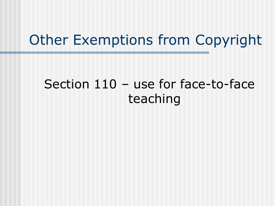 Other Exemptions from Copyright