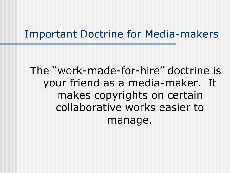 Important Doctrine for Media-makers