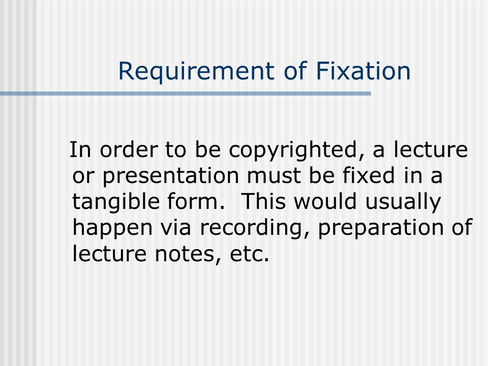 Requirement of Fixation