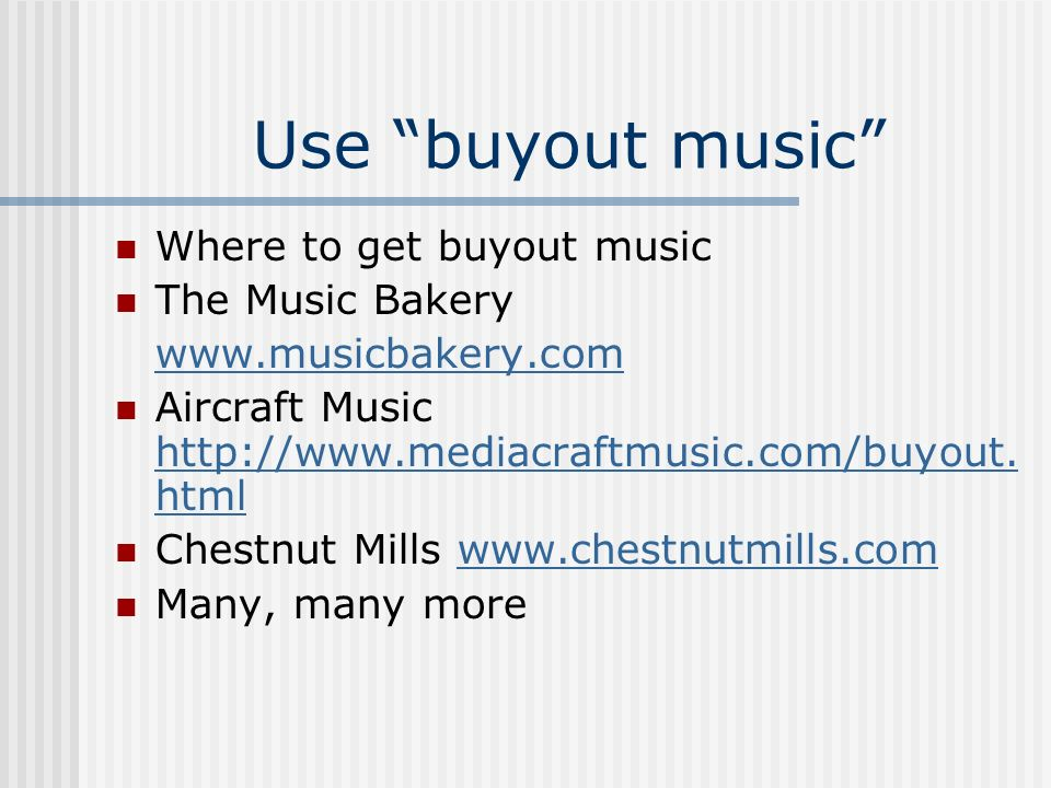 Use buyout music Where to get buyout music The Music Bakery