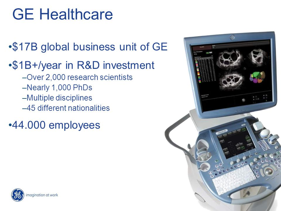 GE Healthcare $17B global business unit of GE