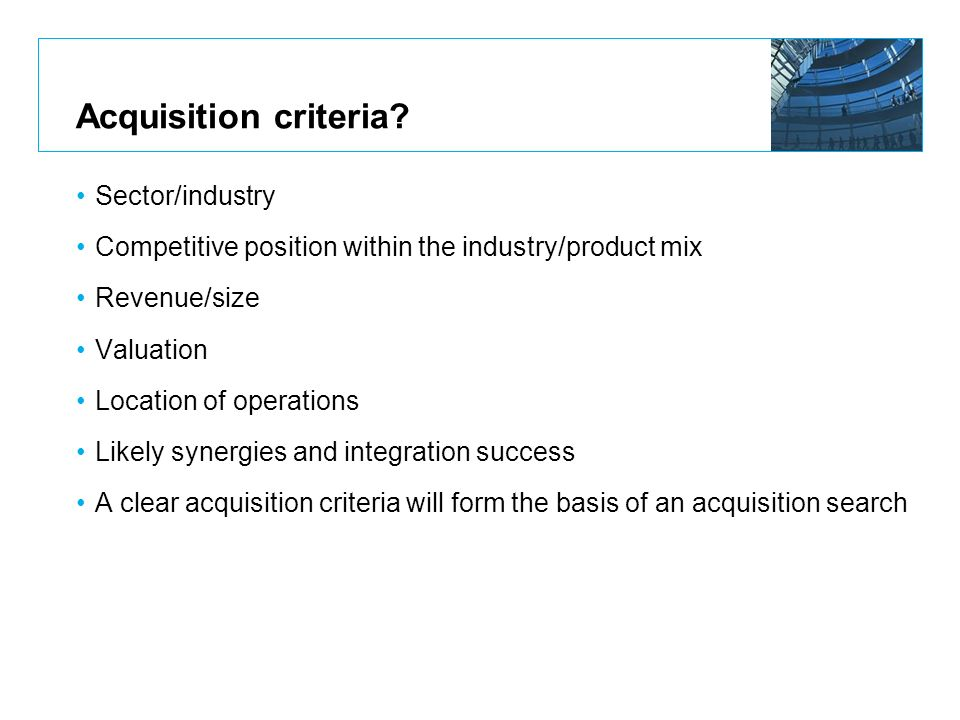 Acquisition criteria Sector/industry