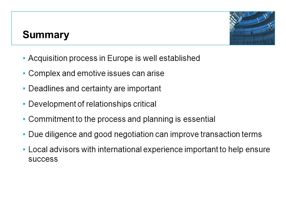 Summary Acquisition process in Europe is well established