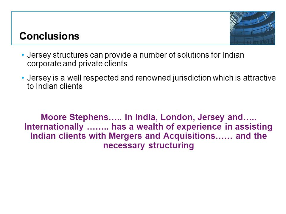 Conclusions Jersey structures can provide a number of solutions for Indian corporate and private clients.