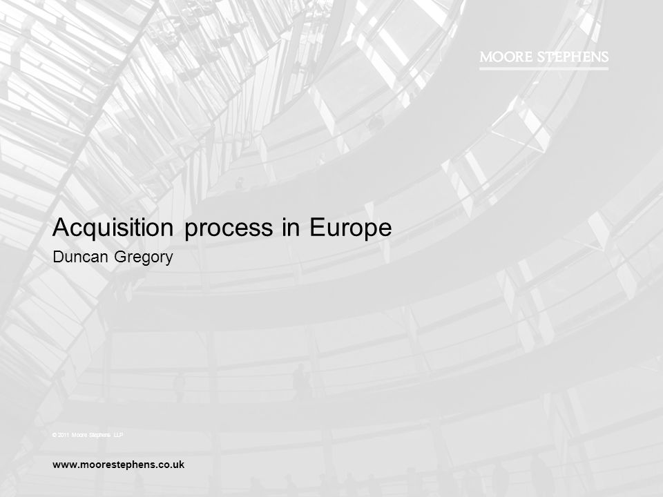 Acquisition process in Europe Duncan Gregory