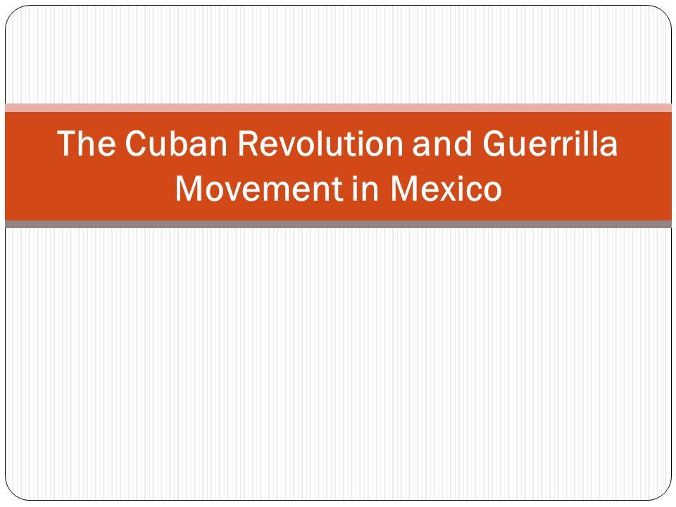 The Cuban Revolution and Guerrilla Movement in Mexico