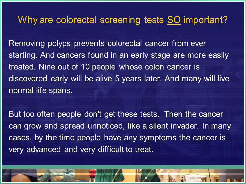 Why are colorectal screening tests SO important