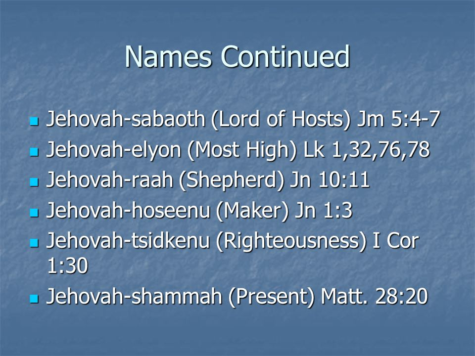 Names Continued Jehovah-sabaoth (Lord of Hosts) Jm 5:4-7