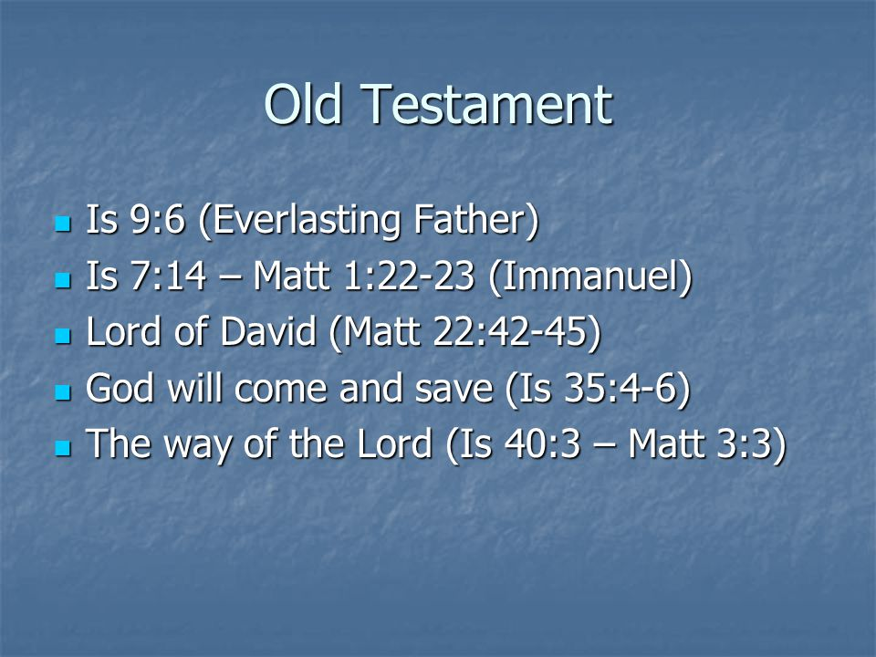 Old Testament Is 9:6 (Everlasting Father)