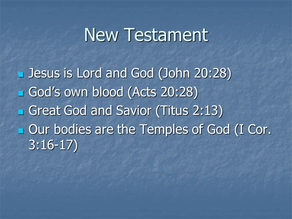 New Testament Jesus is Lord and God (John 20:28)