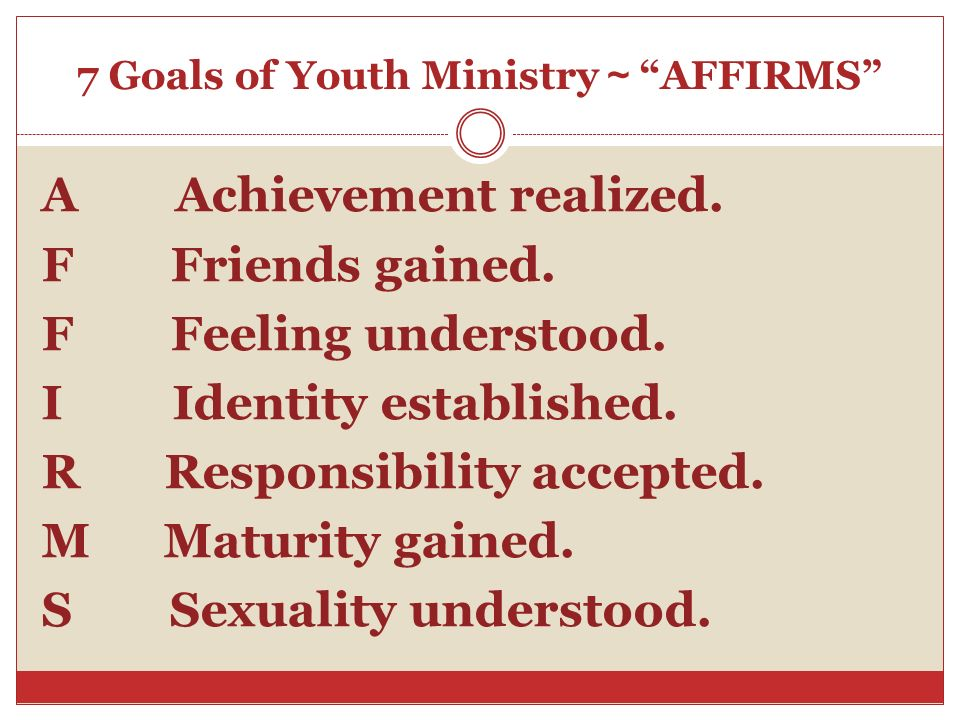 7 Goals of Youth Ministry~ AFFIRMS