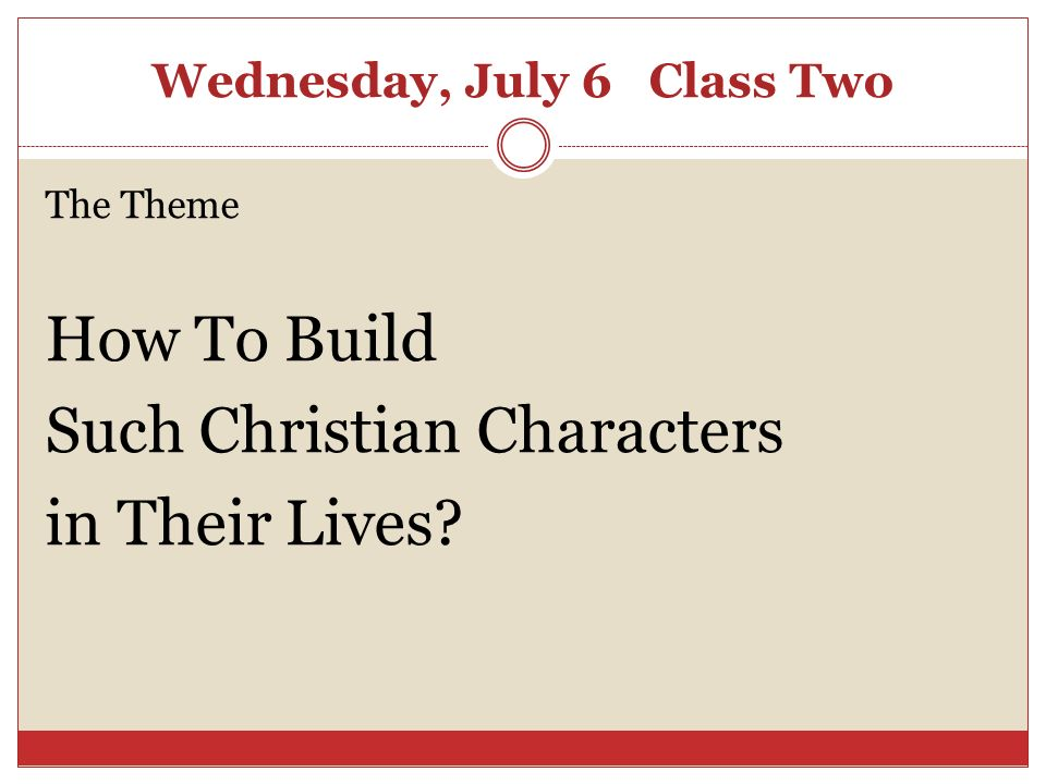 Wednesday, July 6 Class Two