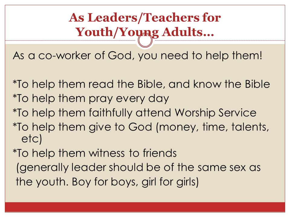 As Leaders/Teachers for Youth/Young Adults…