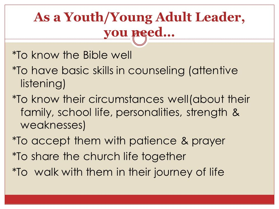 As a Youth/Young Adult Leader, you need…