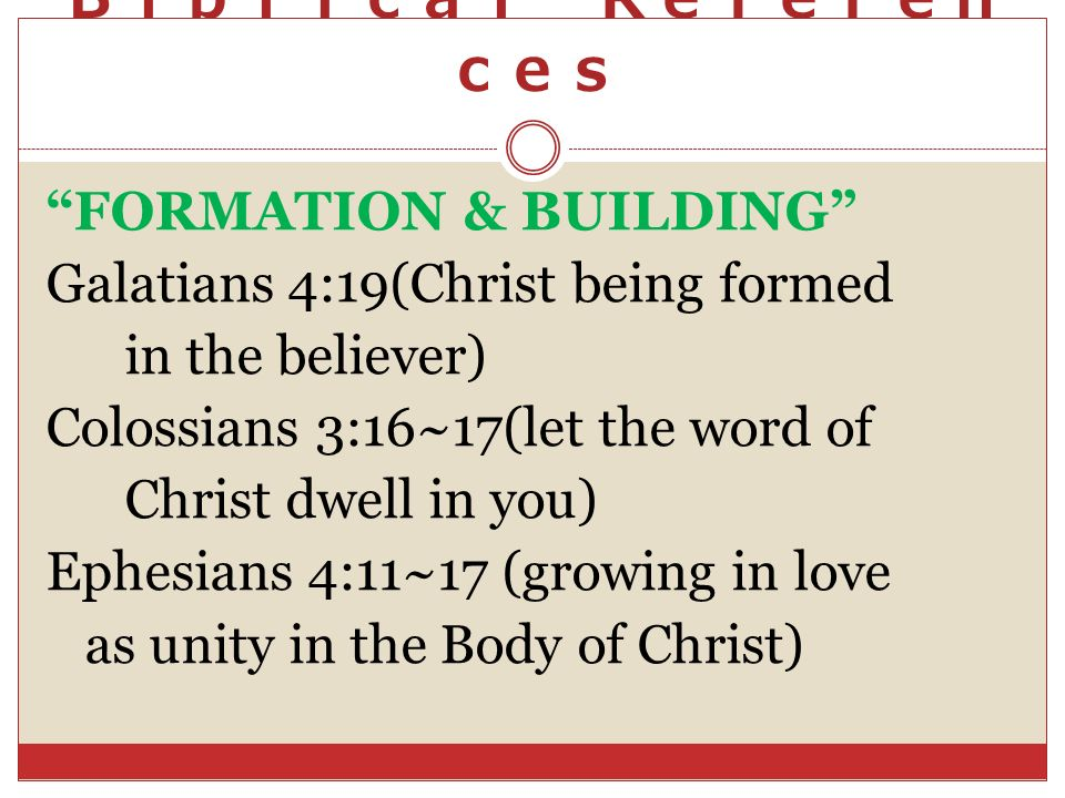 Biblical References FORMATION & BUILDING